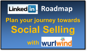 LinkedIn Roadmap to Social Selling from Wurlwind