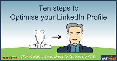 LinkedIn Personal Profile – ten steps to optimise yours