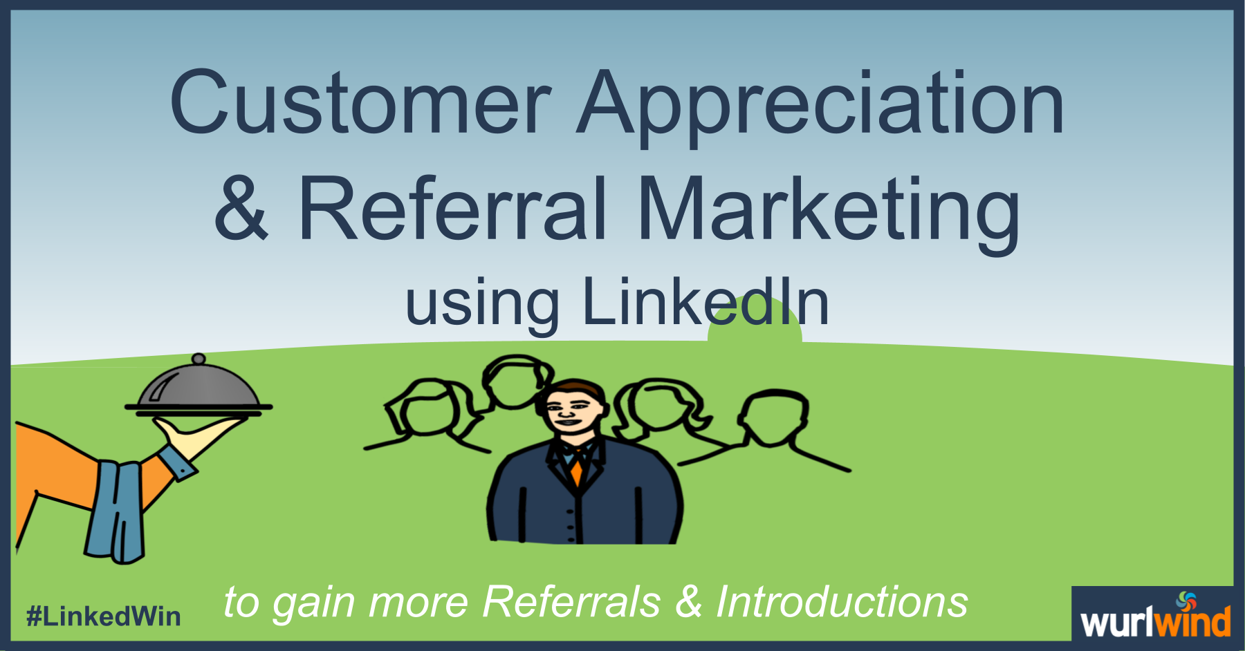 LinkedIn Lead Generation Referral Marketing Image Mark Stonham Wurlwind