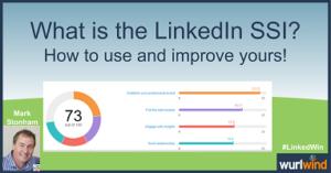 LinkedIn SSI how to use and improve Lead Generation Mark Stonham Wurlwind LinkedWin