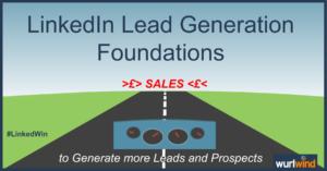 LinkedIn Lead Generation Foundations Image Mark Stonham Wurlwind
