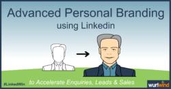 LinkedIn Lead Generation Advanced Personal Branding Image Mark Stonham Wurlwind
