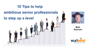 Career progresion 10 tips Mark Stonham Rainmaker Wurlwind