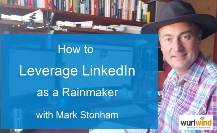 Rainmaker Leverage LinkedIn with Mark Stonham