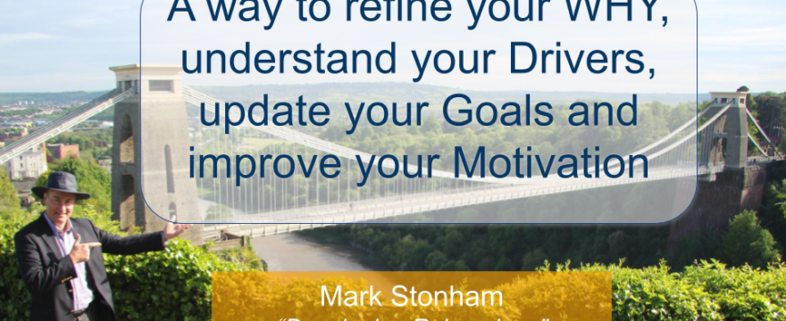 Refine your WHY and improve your Motivation Mark Stonham Rainmaker Briefing
