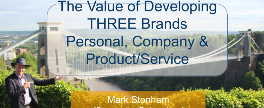The Value of Developing THREE Brands Mark Stonham Rainmaker Briefing
