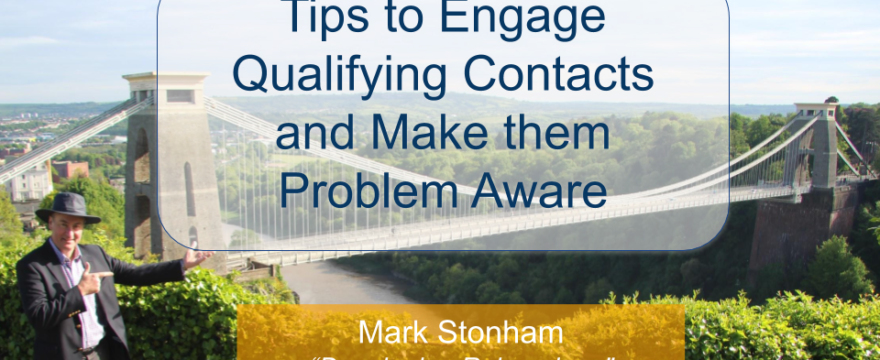 Tips to Engage Qualifying Contacts and Make them Problem Aware