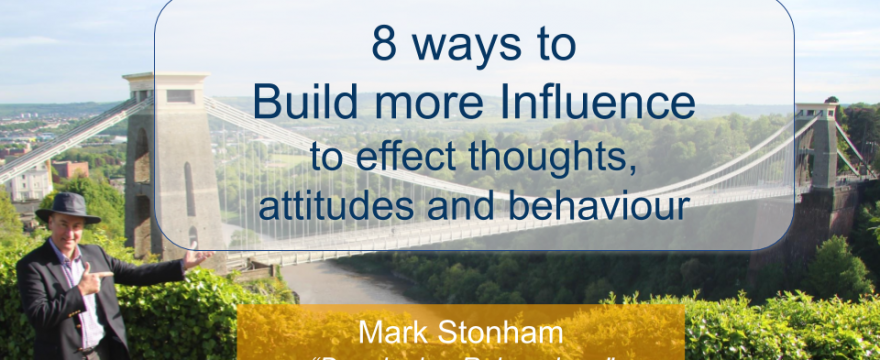 Eight ways to Build more Influence Mark Stonham Rainmaker Briefing