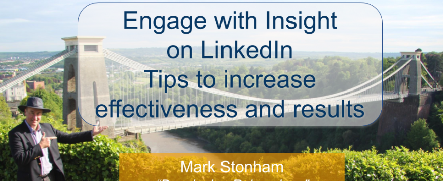 Engage with Insight on LinkedIn Mark Stonham Rainmaker Briefing
