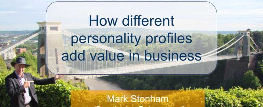 How Different Personality Profiles Add Value in Business Mark Stonham Rainmaker Briefing