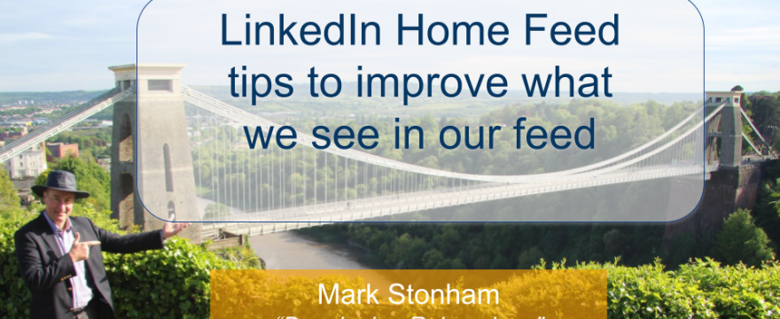 Tips to Improve LinkedIn Home Feed Mark Stonham Rainmaker Briefing