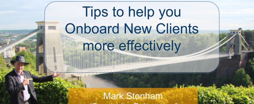 Tips to Onboard New Clients more effectively Mark Stonham Rainmaker Briefing