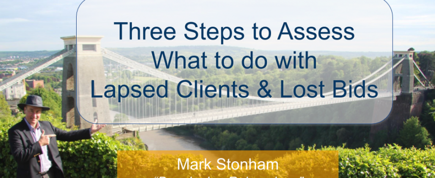 What to do with Lapsed Clients and Lost Bids Mark Stonham Rainmaker Briefing